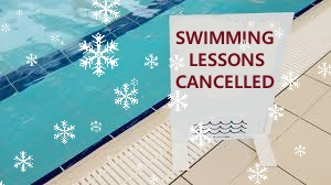 Swimming Lessons Cancelled Sunday 18th March